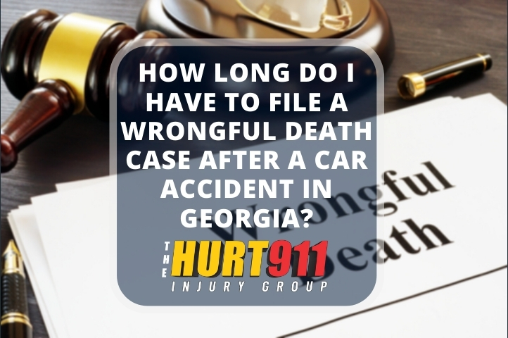 How Long Do I Have to File a Wrongful Death Case After a Car Accident in Georgia?