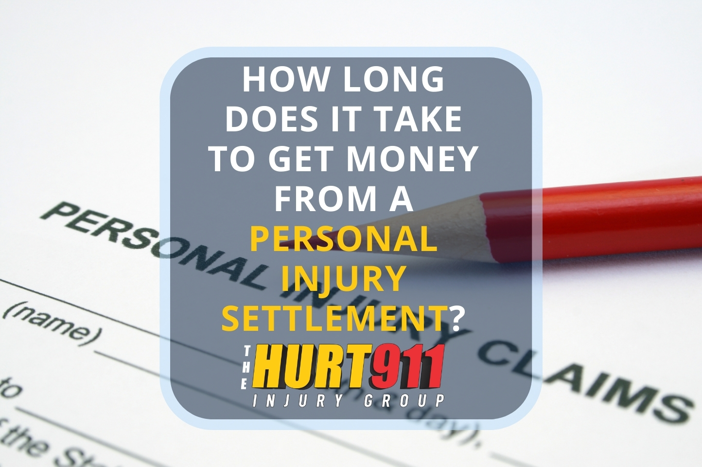 How Long Does it Take to Get Money from a Personal Injury Settlement?