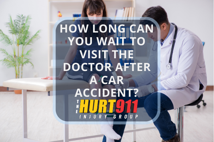 How Long Can You Wait to Visit the Doctor After a Car Accident?