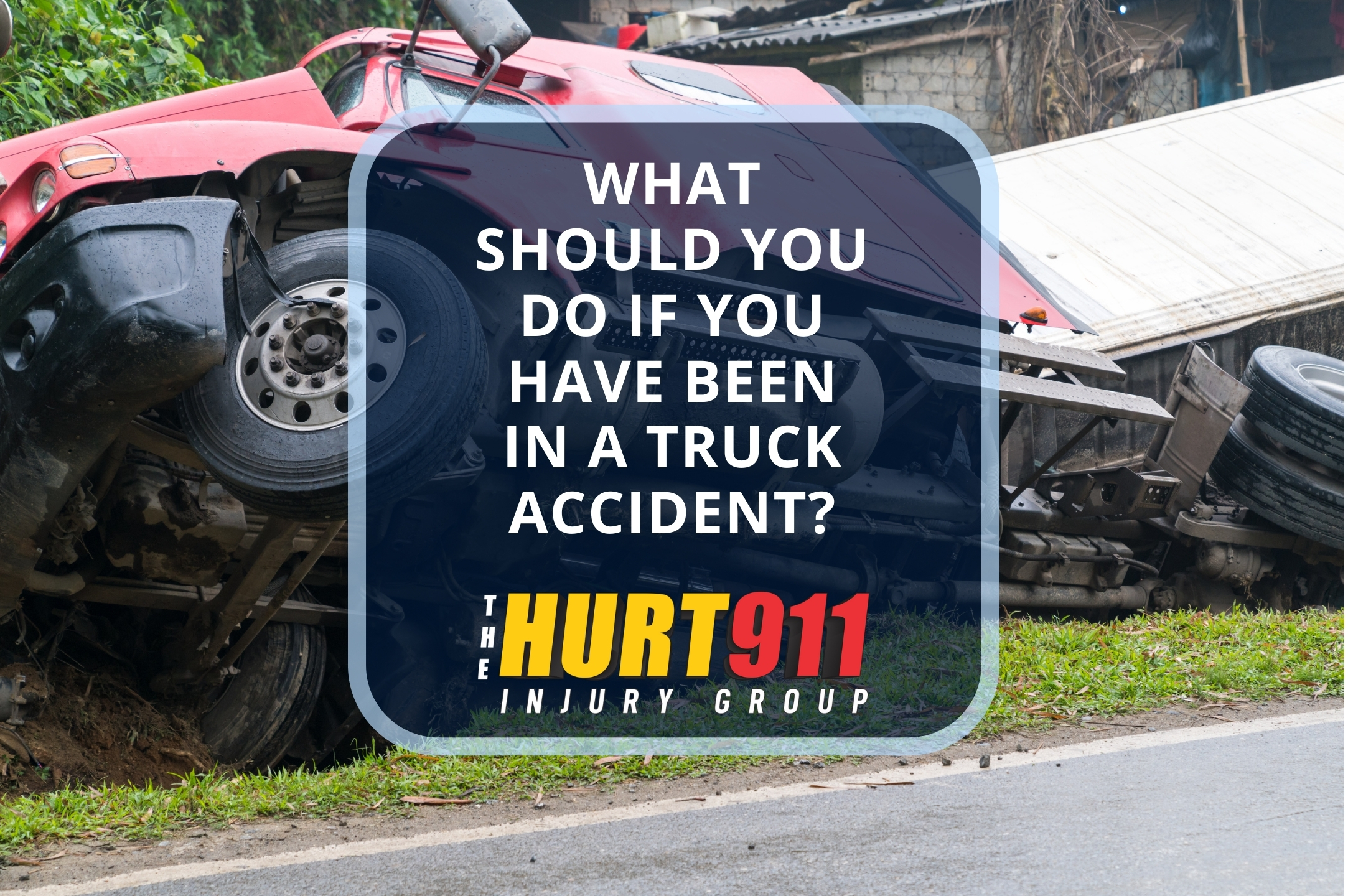 What Should You Do If You Have Been in a Truck Accident?